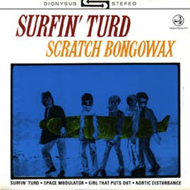 SCRATCH BONGOWAX - Surfin' Turd
