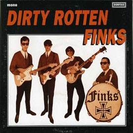 THE FINKS - Dirty Rotten Finks EP