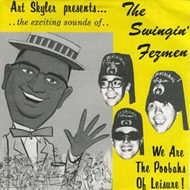 THE SWINGIN' FEZMEN - WE ARE THE GRAND POOHBAHS OF LEISURE EP