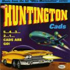 THE HUNTINGTON CADS - Cads Are Go!
