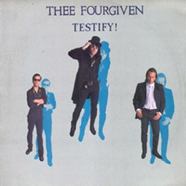 THEE FOURGIVEN - Testify LP