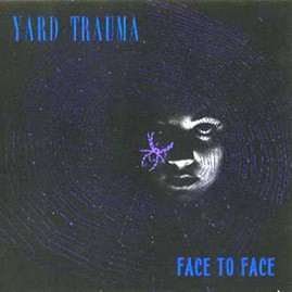 YARD TRAUMA - Face to Face CD