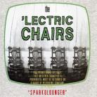 THE 'LECTRIC CHAIRS - Sparkolounger CD