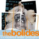THE BOLIDES - Science Under Pressure CD