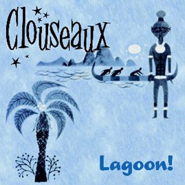CLOUSEAUX - Lagoon! CD