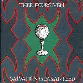 THEE FOURGIVEN - Salvation Guaranteed LP