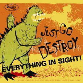 V/A - JUST GO DESTROY EVERYTHING IN SIGHT LP