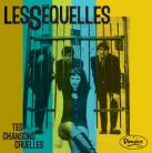 LES SEQUELLES - Tes Chansons Cruelles LP