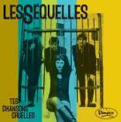LES SEQUELLES - Tes Chansons Cruelles LP
