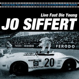 STEREOPHONIC SPACE SOUND UNLIMITED - Jo Siffert: Live Fast Die Young CD