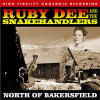 RUBY DEE & THE SNAKEHANDLERS - North of Bakersfield CD