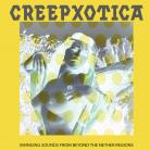 Creepxotica -  Swinging Sounds from the Beyond the Nether Regions LP