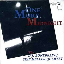 DJ BONEBRAKE & THE SKIP HELLER QUARTET - One More Midnight CD