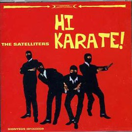THE SATELLITERS - Hi Karate CD