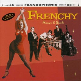 FRENCHY - Bumps & Grinds LP