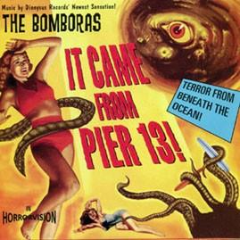 THE BOMBORAS - It Came From Pier 13 LP