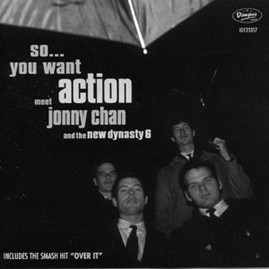 JOHNNY CHAN & THE NEW DYNASTY 6 - So...You Want Action LP