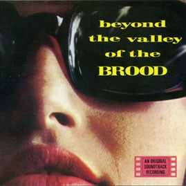 THE BROOD - Beyond the Valley of the Brood LP