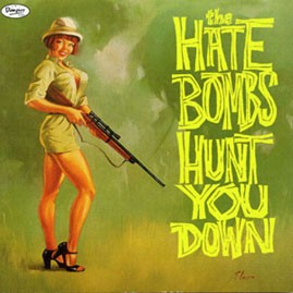 THE HATE BOMBS - Hunt You Down LP