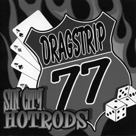 DRAGSTRIP 77 - Sin City Hotrods LP