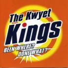 THE KWYET KINGS - Been There Done What CD