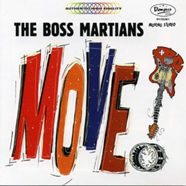 THE BOSS MARTIANS - Move! LP