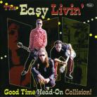 THE EASY LIVIN' - Good Time Head-On Collision LP