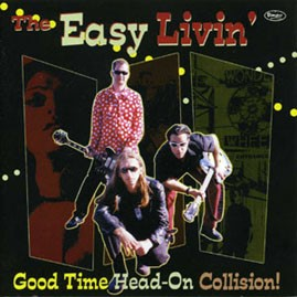 THE EASY LIVIN&#39; - Good Time Head-On Collision CD