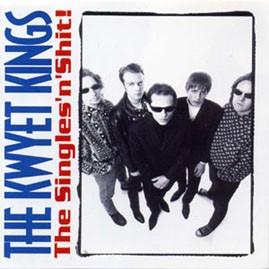 THE KWYET KINGS - The Singles 'n' Shit CD