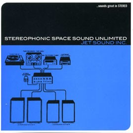 STEREOPHONIC SPACE SOUND UNLIMITED - Jet Sound Inc CD