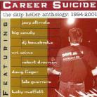 SKIP HELLER - Career Suicide: The Skip Heller Anthology 1994-2001 CD