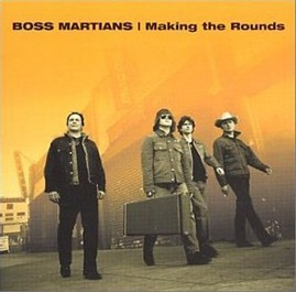 THE BOSS MARTIANS - Making the Rounds LP