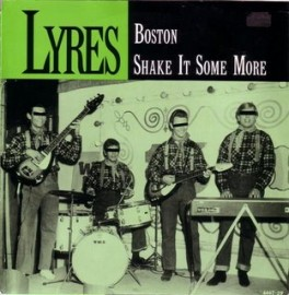 THE LYRES - Boston / Shake It Some More