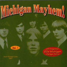 V/A - Michigan Mayhem Volume One: 28 Forgotten 60's Michigan Garage Gems CD