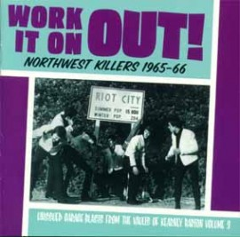 V/A - Work It On Out! Northwest Killers 1965-66: Unissued Garage Blasts From The Vaults Of Kearney Barton Volume Three CD