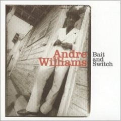 Andre Williams - Bait And Switch CD