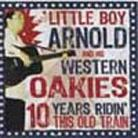 Little Boy Arnold And His Western Oakies - 10 Years Ridin' This Old Train CD