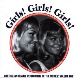 V/A - Girls! Girls! Girls! Australian Female Performers Of The Sixties: Volume One CD