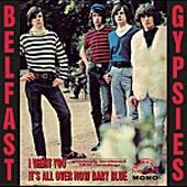 BELFAST GYPSIES - I Want You / It's All Over Now Baby Blue LP