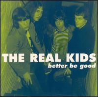 THE REAL KIDS - Better Be Good LP