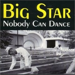BIG STAR - Nobody Can Dance CD