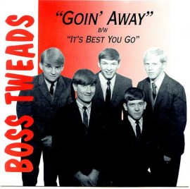 BOSS TWEADS - Goin' Away / It's Best You Go