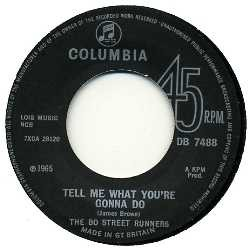 THE BO STREET RUNNERS - And I Do Just What I Want / Tell Me What You're Gonna Do