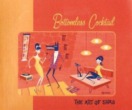 BOTTOMLESS COCKTAIL: The Art Of Shag