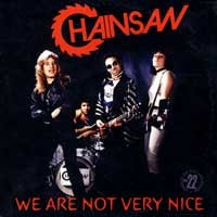 CHAINSAW - We Are Not Very Nice LP