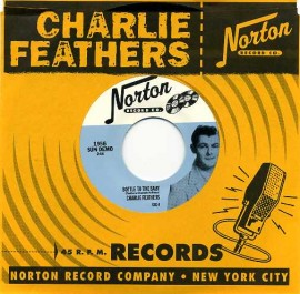 CHARLIES FEATHERS - Bottle To The Baby / So Ashamed