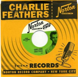 CHARLIE FEATHERS - Corrina Corrina / Runnin' Around