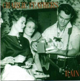CHARLIE FEATHERS - Rain / Way In The Night