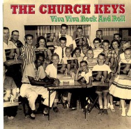 THE CHURCH KEYS - Viva Viva Rock And Roll / Peephole Staggerin'