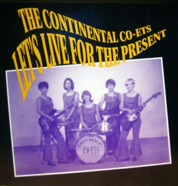 THE CONTINENTAL CO-ETS - Let's Live For The Present / Ebb Tide